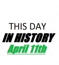This Day in History: April 11th