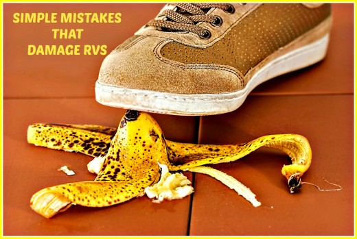 Simple mistakes can really damage an RV.