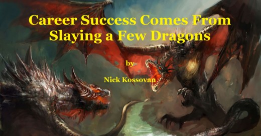 Career Success Comes From Slaying a Few Dragons