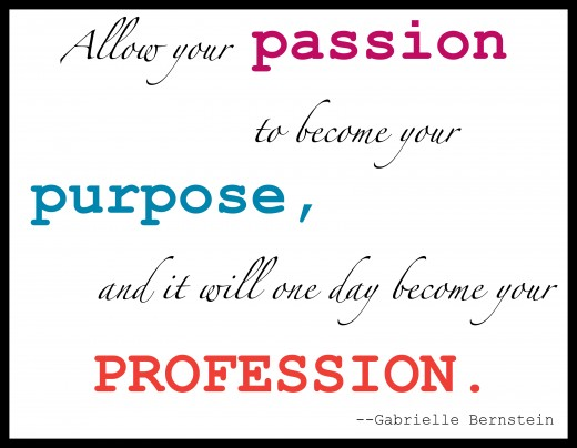 Passion, Purpose and Profession go hand and hand