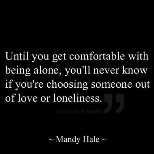 A quote about the pros and cons of being alone