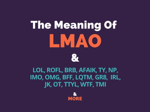 What Does LMAO Mean? LOL, ROFL, BRB, AFAIK, TY, NP, IMO, OMG?