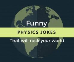 Physics Jokes That Will Rock Your World