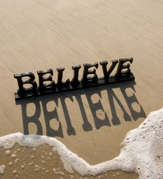 Believing will work in the end if you have the faith and willpower to keep going