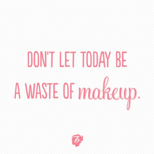 Wear  Make-up to make you feel god in the outfit you wear to get the job you have done
