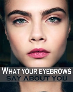 What Your Eyebrows Say About You; Five Crazy Truths Your Eyebrows Are Telling People About You!