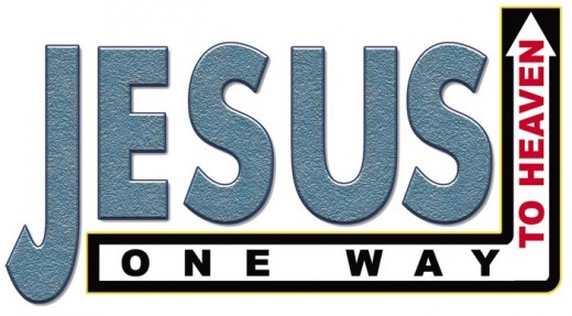"The Lord Jesus Christ is the ""Only"" Way, the ""Only"" Truth and the ""Only"" Life Eternal!!!"