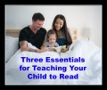 How to Teach a Child to Read: The Three Essentials