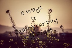 5 Simple Ways to Start Your Day off Right