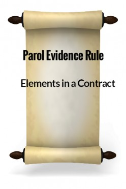 Elements in a Contract IX - Parol Evidence Rule
