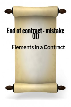 Elements in a Contract XVI - End of Contract - Mistake II