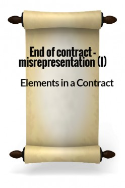 Elements in a Contract XVII - End of contract - Misrepresentation I