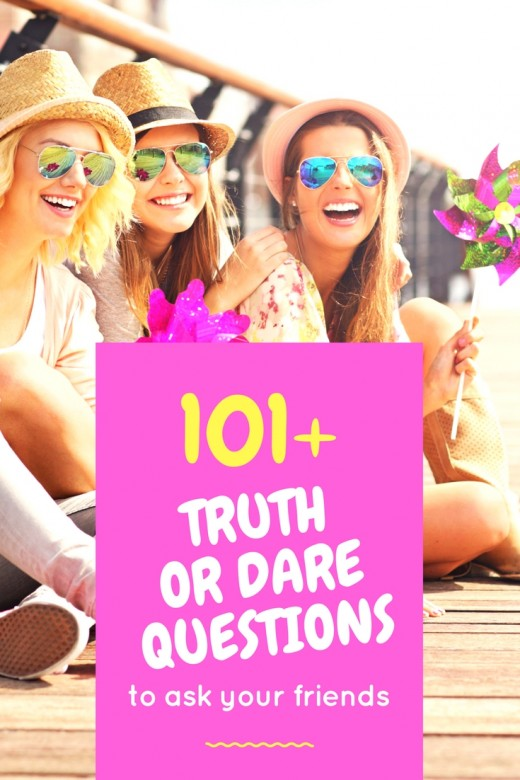 Truth dare questions to ask a girl