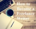 How to Become a Freelance Writer: Writing and Selling Articles