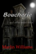 Boucherie and Other Weird Tales short story collection