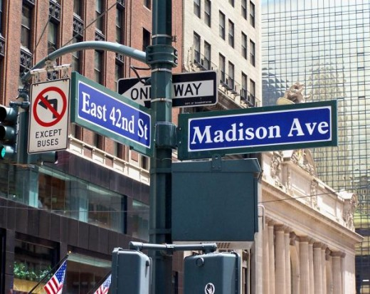 Madison Avenue, where the Goths came charging over the hill - run an idea up the flagpole, see who salutes