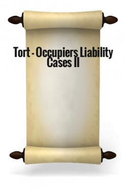 Tort - Occupiers Liability Cases II