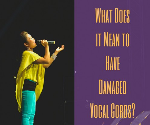 What Does it Mean to Have Damaged Vocal Cords?