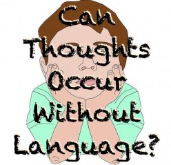 Can Thoughts Occur Without Language?