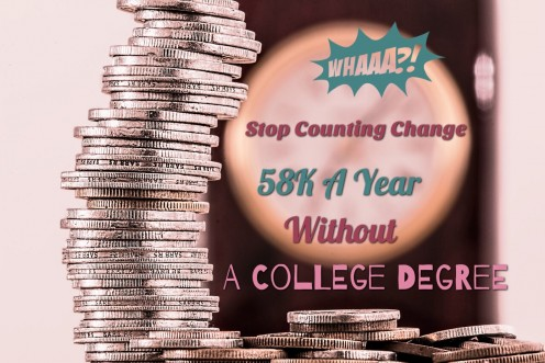 Want To Make A lot Of Money Without A College Degree?