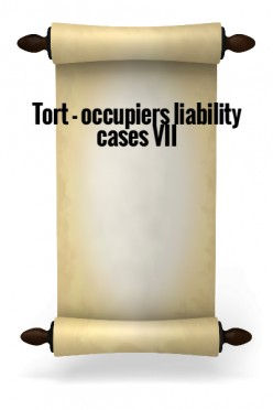Tort - Occupiers liability cases VII