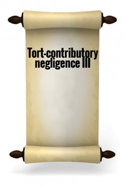Tort-Contributory negligence III