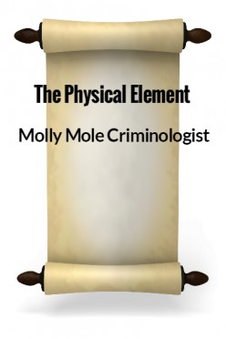 Molly Mole Criminologist - The Physical Element