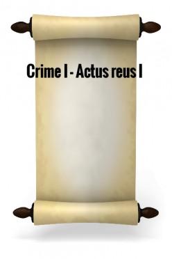 Crime I - Actus Reus I