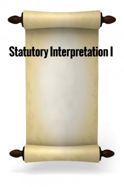 Statutory Interpretation I