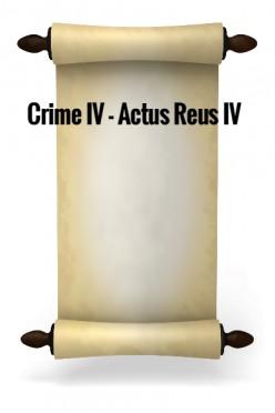 Crime IV - Actus Reus IV