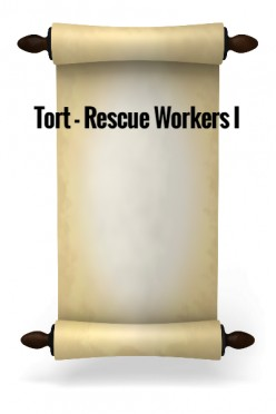 Tort - Rescue Workers I