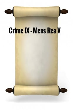 Crime IX - Mens Rea V