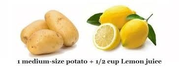1 potato and 1/2 cup lemon