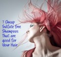 7 Cheap Sulfate-Free Shampoos That Are Good for Your Hair