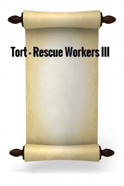Tort - Rescue workers III