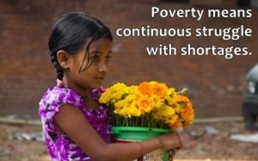 Poverty means constant struggle with various shortages.