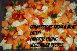 Confessions from a Meat-eater: Favorite Filling Vegetarian Recipes