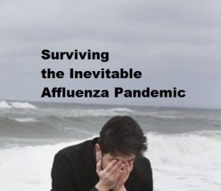Surviving the Inevitable Affluenza Pandemic