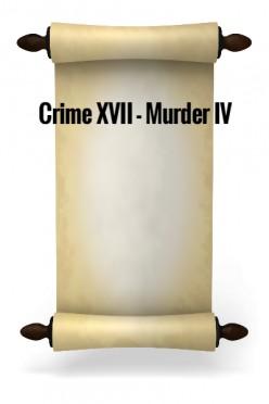 Crime XVII - Murder IV