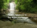 Finding Solutions to Our Water Challenges