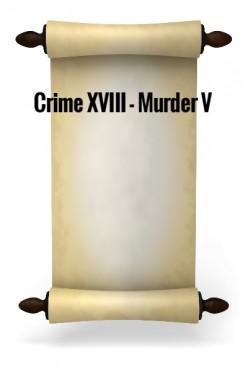 Crime XVIII - Murder V