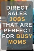 8 Direct Sales Companies That Are Perfect for Busy Moms