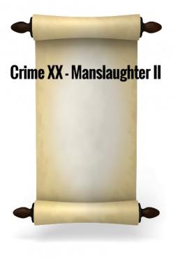 Crime XX - Manslaughter II