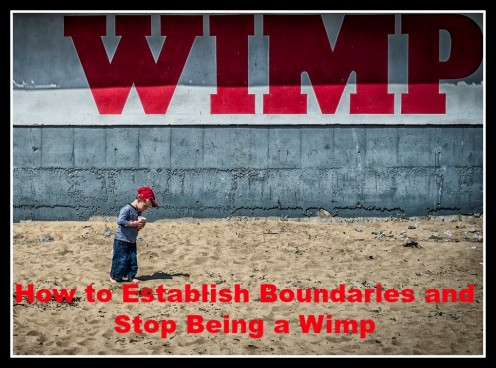 How to Set Boundaries and Stop Being a Wimp