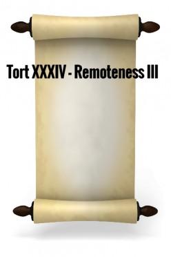 Tort XXXIV - Remoteness III