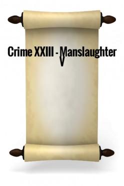 Crime XXIII - Manslaughter V