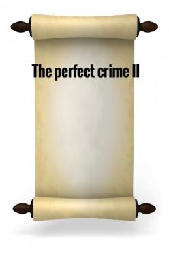 The Perfect Crime - II