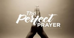What is the Perfect Prayer?