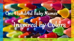 The Full Spectrum of Baby Names Inspired by Colors: 100 Names to Spark Your Creativity