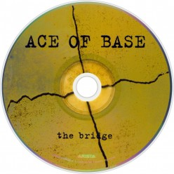 "Review ""The Bridge"" by Swedish Pop Music Group Ace of Base Their Finest Moment As A Group"